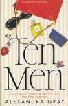 GRAY, ALEXANDRA - Ten Men [antikvár]
