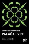 Lovrenčić Sanja - Zmije Nikonimora,  1. dio - Palača i Vrt [eKönyv: epub,  mobi]