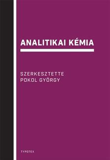 Pokol György, Gyurcsányi E. Róbert, Simon András, Bezúr László, Horvai György, Horváth Viola, Dudás Katalin Mária - Analitikai kémia