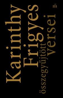 Karinthy Frigyes - Karinthy Frigyes összegyűjtött versei        [eKönyv: epub, mobi]