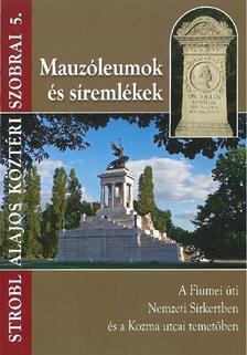 dr.Stróbl Alajos - Mauzóleumok és síremlékek