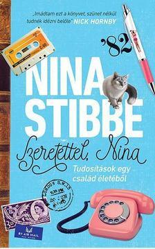 Nina Stibbe - Szeretettel, Nina [antikvár]