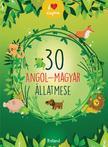 30 angol-magyar állatmese<!--span style='font-size:10px;'>(G)</span-->