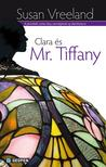 Susan Vreeland - Clara és Mr. Tiffany