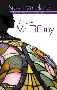Susan Vreeland - Clara és Mr. Tiffany