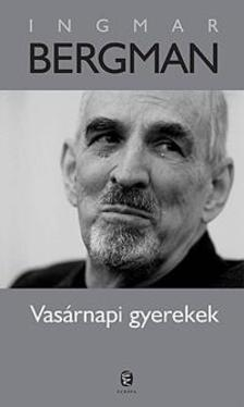 Ingmar Bergman - Vasárnapi gyerekek