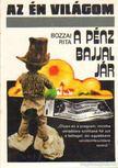 BOZZAI RITA - A pénz bajjal jár [antikvár]