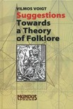 Voigt Vilmos - Suggestions. Towards a Theory of Folklore [eKönyv: pdf]