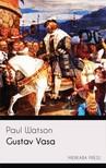Watson Paul - Gustav Vasa [eKönyv: epub,  mobi]