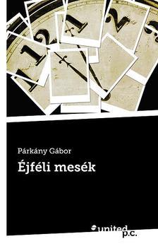 Párkány Gábor - Éjféli mesék