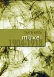 Csáth Géza - Csáth Géza művei 1904-1918 [eKönyv: epub, mobi]