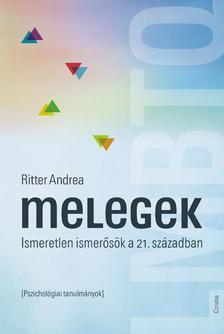 Ritter Andrea - Melegek - Ismeretlen ismerősök a 21. században