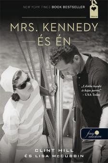 HILL, CLINT & MCCUBBIN, LISA - Mrs. Kennedy és én - PUHA BORÍTÓS