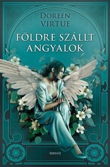 Doreen Virtue - Földre szállt angyalok  [eKönyv: epub, mobi]