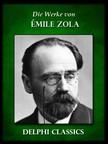ÉMILE ZOLA - Die Werke von Emile Zola (Illustrierte) [eKönyv: epub,  mobi]