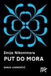 Lovrenčić Sanja - Zmije Nikonimora,  2. dio - Put do mora [eKönyv: epub,  mobi]