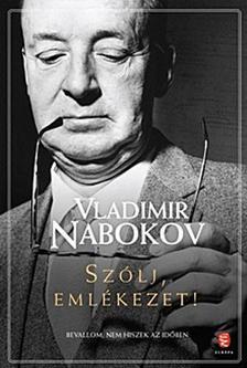 Vladimir Nabokov - Szólj emlékezet!