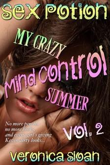 Sloan Veronica - Sex Potion: My Crazy Mind-Controlled Summer 2 [eKönyv: epub, mobi]