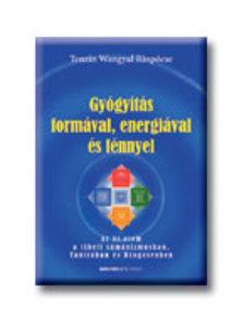 TENZIN WANGYAL RINPÓCSE - Gyógyítás formával, energiával és fénnyel