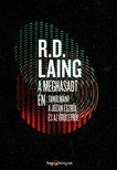 Laing R.D. - A meghasadt én - Tanulmány a józan észről és az őrületről [eKönyv: epub, mobi]<!--span style='font-size:10px;'>(G)</span-->