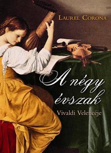 CORONA, LAUREL - A négy évszak - Vivaldi Velencéje