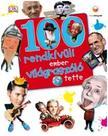 Ben Gilliland - 100 rendkívüli ember világraszóló tette