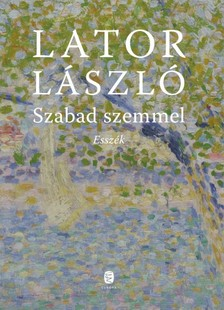 Lator László - Szabad szemmel [eKönyv: epub, mobi]