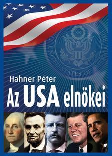 Hahner Péter - Az USA elnökei