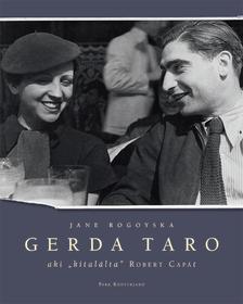 Jane Rogoyska - Gerda Taro - Aki