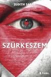 Saray Judith - Szürkeszem [eKönyv: epub, mobi]<!--span style='font-size:10px;'>(G)</span-->