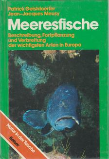 Patrick Geistdoerfer, Jean-Jacques Meusy - Meeresfische [antikvár]