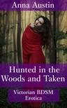 Austin Anna - Hunted In The Woods And Taken [eKönyv: epub, mobi]