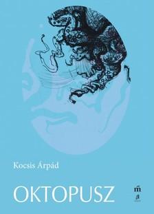 Kocsis Árpád - Oktopusz [eKönyv: epub, mobi]