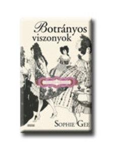 Sophie Gee - Botrányos viszonyok - A báli szezon regénye