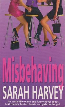 Harvey, Sarah - Misbehaving [antikvár]