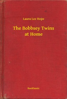 HOPE, LAURA LEE - The Bobbsey Twins at Home [eKönyv: epub, mobi]