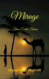 Rigiroli Oscar Luis - Mirage - Three Exotic Stories [eKönyv: epub,  mobi]