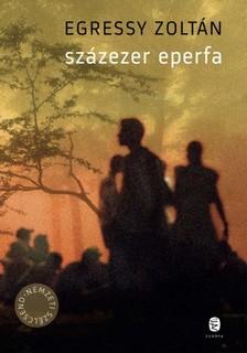 Egressy Zoltán - Százezer eperfa [eKönyv: epub, mobi]