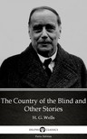 Delphi Classics H. G. Wells, - The Country of the Blind and Other Stories by H. G. Wells (Illustrated) [eKönyv: epub,  mobi]