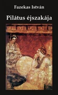 Fazekas István - Pilátus éjszakája
