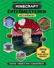 Joey Davey - Jonathan Green - Juliet Stanley - Minecraft építőmesterek kézikönyve