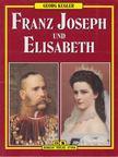 Kugler, Georg - Franz Joseph und Elisabeth [antikvár]