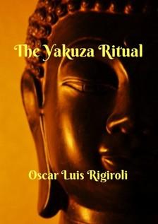 Rigiroli Oscar Luis - The Yakuza Ritual [eKönyv: epub, mobi]