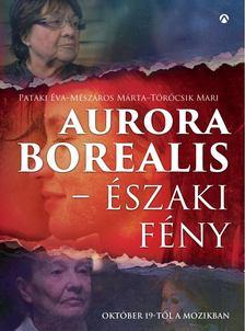 Pataki Éva - Mészáros Márta - Törőcsik Mari - Aurora Borealis - Északi fény [antikvár]