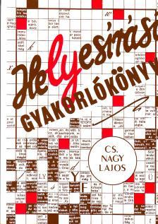 Cs. Nagy Lajos - TR-0016 HELYESÍRÁSI GYAKORLÓKÖNYV