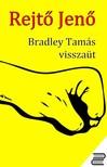 REJTŐ JENŐ - Bradley Tamás visszaüt [eKönyv: epub, mobi]<!--span style='font-size:10px;'>(G)</span-->