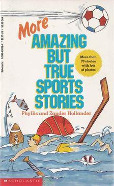 Hollander, Phyllis, Hollander, Zander - More Amazing But True Stories [antikvár]