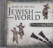 - MUSIC OF THE OLD JEWISH WORLD - THE BURNING BUSH CD