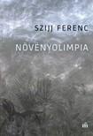 Szijj Ferenc - Növényolimpia [eKönyv: epub, mobi]