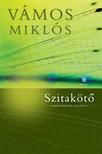 VÁMOS MIKLÓS - Szitakötő - Nemzedékünk regénye [eKönyv: epub, mobi]<!--span style='font-size:10px;'>(G)</span-->